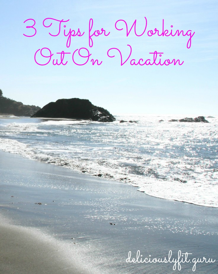 3 tips for working out on vacation